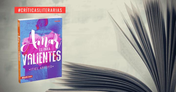 Amar es para valientes (Itiel Arroyo, 2019)
