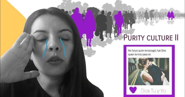 Mi problema con la cultura de la pureza – Parte 2