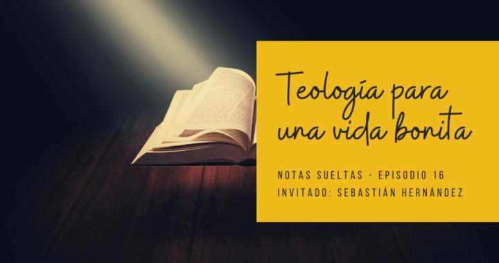 Teología para una vida bonita