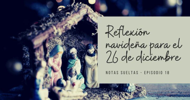Reflexión navideña para el 26 de diciembre