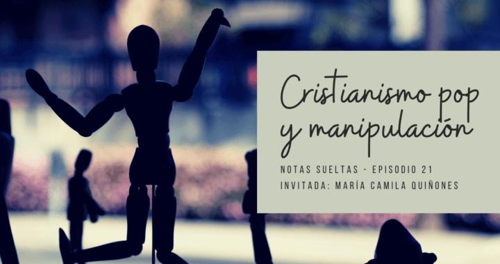 Cristianismo pop y manipulación