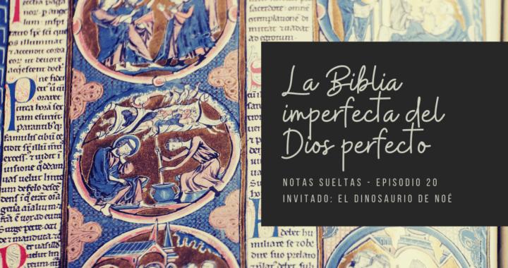 La Biblia imperfecta del Dios perfecto