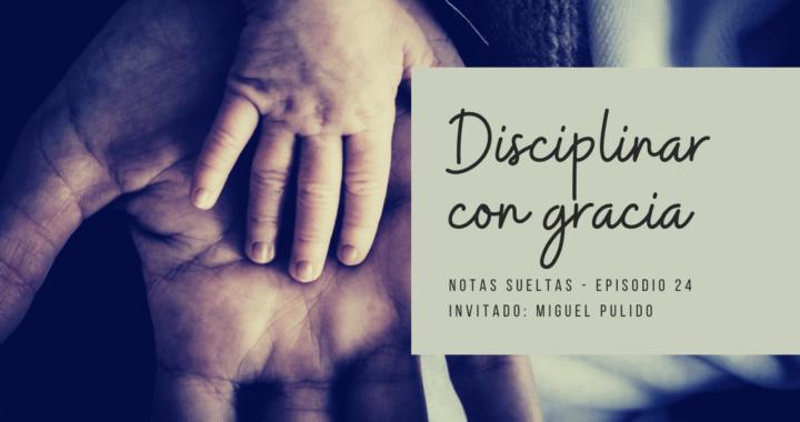 Disciplinar con gracia