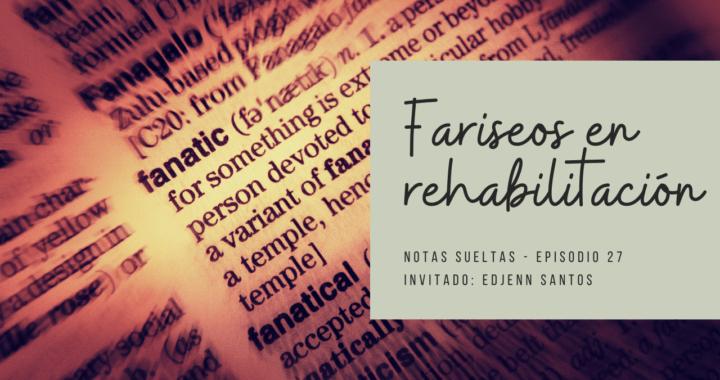 Fariseos en rehabilitación