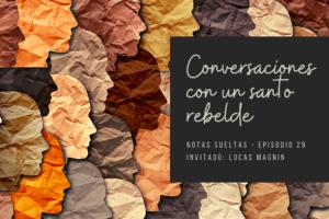 Conversaciones con un santo rebelde
