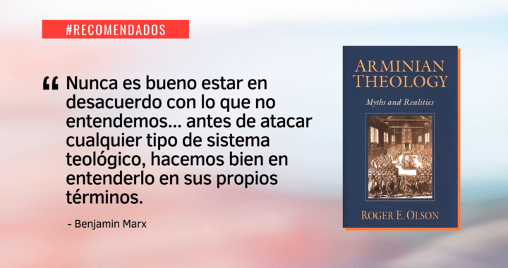 Teología arminiana: mitos y realidades