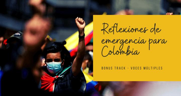 Reflexiones de emergencia para Colombia
